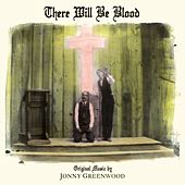 There Will Be Blood by Jonny Greenwood