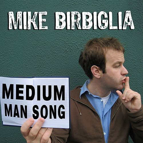 Play & Download Medium Man Song by Mike Birbiglia | Napster