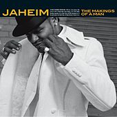 Play & Download The Makings Of A Man by Jaheim | Napster