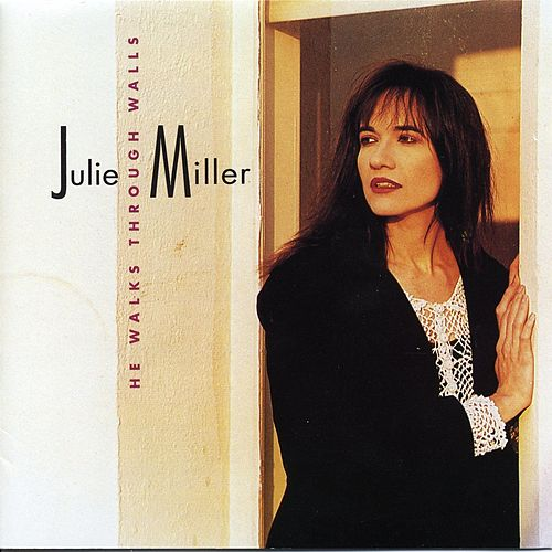 He Walks Through Walls by Julie Miller