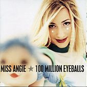 Play & Download 100 Million Eyeballs by Miss Angie | Napster