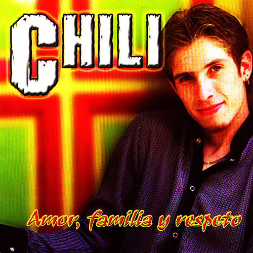 Play & Download Amor, Familia Y Respeto by Chili | Napster