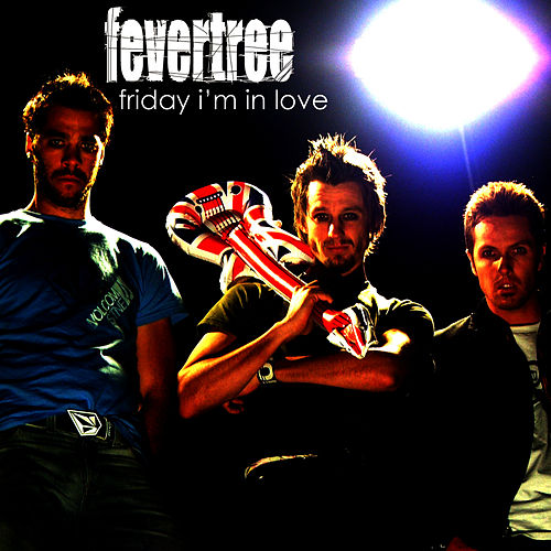 Play & Download Friday I'm In Love by Fever Tree | Napster