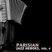 Parisian Jazz Heroes, Vol. 4 von Various Artists