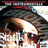 Statik Selektah Presents: Spell My Name Right (The Instrumentals) von Statik Selektah