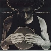 Play & Download Samba + Samba by Tony Mola | Napster