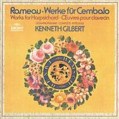 Play & Download Rameau: Works For Harpsichord by Kenneth Gilbert | Napster