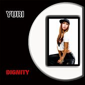 Play & Download Dignity by Yuri | Napster