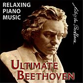 Play & Download Ultimate Beethoven by Relaxing Piano Music | Napster