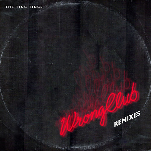 Play & Download Wrong Club by The Ting Tings | Napster