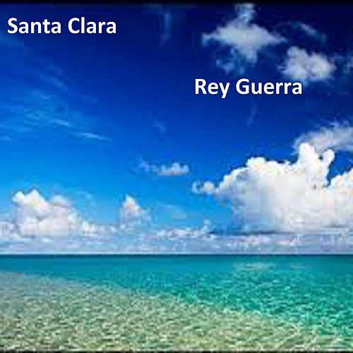 Play & Download Santa Clara by Rey Guerra | Napster