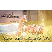 Play & Download Sacred Awakening, Vol. 1 (Let the Light In) by Various Artists | Napster