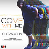 Come With Me - Single by Chevaughn
