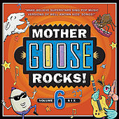 Mother Goose Rocks! Vol. 6 by Various Artists