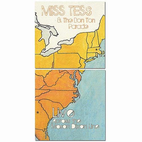 Live Across the Mason Dixon Line by Miss Tess