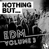 Play & Download Nothing But... EDM, Vol. 3 - EP by Various Artists | Napster