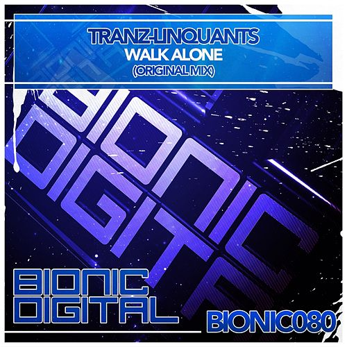 Play & Download Walk Alone by Tranz-Linquants | Napster