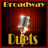Play & Download Broadway Duets by Various Artists | Napster