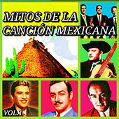 Mitos de la Canción Mexicana, Vol. 1 by Various Artists