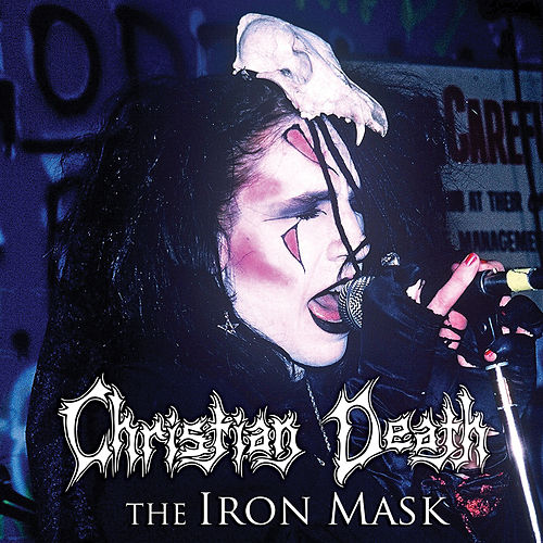 Play & Download The Iron Mask (Bonus Track Version) by Christian Death | Napster