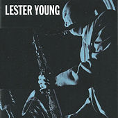 Play & Download Lester Young by Lester Young | Napster