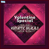 Play & Download Valentine Special - Romantic Ghazals by Various Artists | Napster