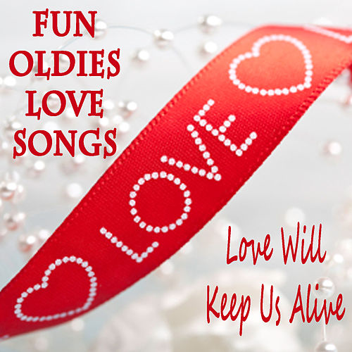 Play & Download Fun Oldies Love Songs: Love Will Keep Us Alive by The Blenders | Napster