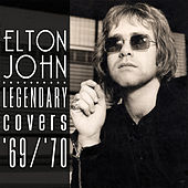 Play & Download The Legendary Covers Album '69-'70 by Elton John | Napster