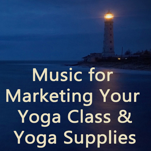 Music for Marketing Your Yoga Class & Yoga Supplies by David Young