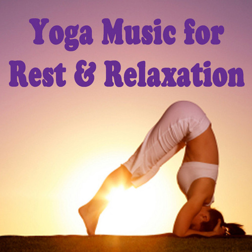 Play & Download Yoga Music for Rest & Relaxation by David Young | Napster