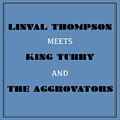 Play & Download Linval Thompson Meets King Tubby and the Aggrovators by Linval Thompson | Napster