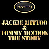 Play & Download Playlist Jackie Mittoo and Tommy Mccook the Story by Various Artists | Napster