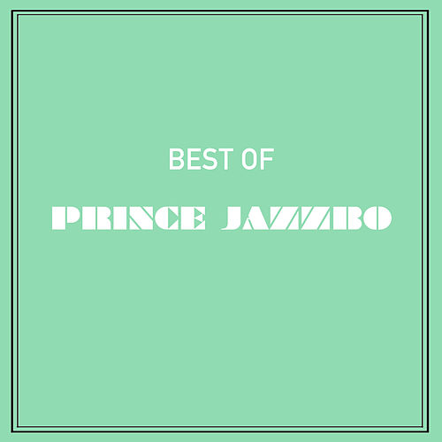 Play & Download Best of Prince Jazzbo by Prince Jazzbo | Napster