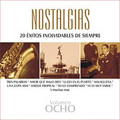 Nostalgias, Vol. 8 - 20 Éxitos Inolvidables de Siempre by Various Artists