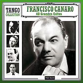 Play & Download 40 Grandes Exitos by Francisco Canaro | Napster