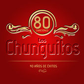 Play & Download Los Chunguitos. 80 Canciones. 40 Años de Éxitos by Various Artists | Napster