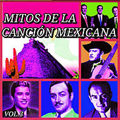 Play & Download Mitos de la Canción Mexicana, Vol. 3 by Various Artists | Napster