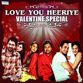 Play & Download Love You Heeriye - Valentine Special by Various Artists | Napster