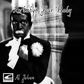 Play & Download Rockabye Your Baby by Al Jolson | Napster