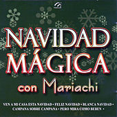 Navidad Magica Con Mariachi by Mariachi Arriba Juarez