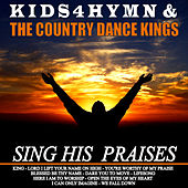 Play & Download Sing His Praises by Country Dance Kings | Napster