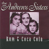 Play & Download The Andrews Sisters - Rum & Coca Cola by The Andrews Sisters | Napster