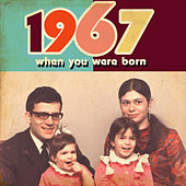 When You Were Born 1967 by Various Artists