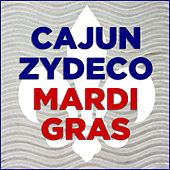 Play & Download Cajun Zydeco Mardi Gras by Various Artists | Napster