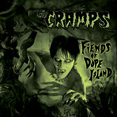 Fiends of Dope Island by The Cramps