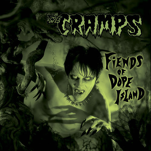 Play & Download Fiends of Dope Island by The Cramps | Napster