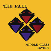 Middle Class Revolt by The Fall
