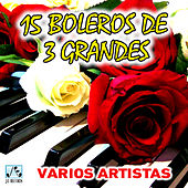 15 Boleros de 3 Grandes by Various Artists