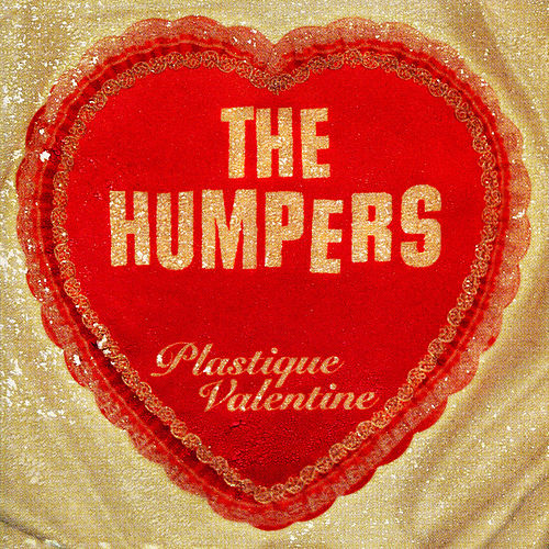 Play & Download Plastique Valentine by The Humpers | Napster
