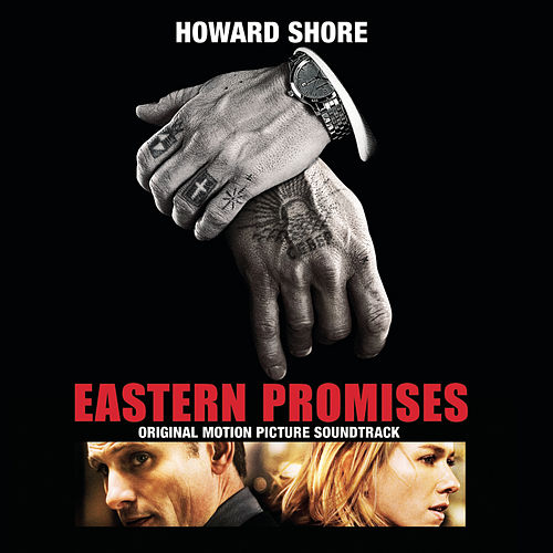 Eastern Promises - Original Motion Picture Soundtrack by Howard Shore